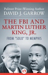 The FBI and Martin Luther King, Jr.: From Solo to Memphis - eBook
