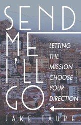 Send Me, I'll Go: Letting the Mission Choose Your Direction - eBook