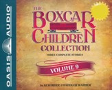 The Boxcar Children Collection Volume 9: The Amusement Park Mystery, The Mystery of the Mixed-Up Zoo, The Camp-Out Mystery - unabridged audiobook on CD