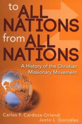 To All Nations From All Nations: A History of the Christian Missionary Movement