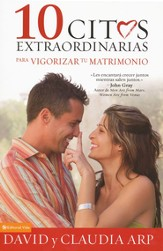 10 Citas Extraordinarias para Vigorizar tu Matrimonio  (10 Great Dates to Energize Your Marriage)