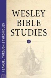 Wesley Bible Studies: 1 Samuel through 2 Chronicles - eBook