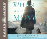 When Mountains Move: A Novel Unabridged Audiobook on CD