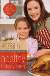 First Place 4 Health: Healthy Holiday Living, 6 Week   Devotional Study