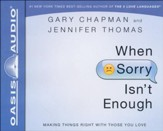 When Sorry Isn't Enough - unabridged audiobook on CD