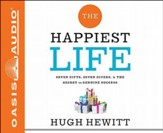 The Happiest Life: Seven Gifts, Seven Givers, and the Secret to Genuine Success - unabridged audiobook on CD