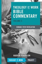Theology of Work Bible Commentary, Volume 5: Romans through Revelation - eBook