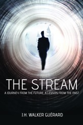 The Stream: A Journey from the Future, a Lesson from the Past