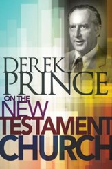 Derek Prince on The New Testament Church - eBook