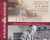 Mere Christians: Inspiring Stories of Encounters with C. S. Lewis - unabridged audiobook on CD