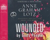 Wounded By God's People: Discovering How God's Love Heals Our Hearts: unabridged audiobook on CD