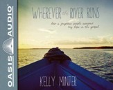 Wherever the River Runs: How a Forgotten People Renewed My Hope in the Gospel - unabridged audiobook on CD
