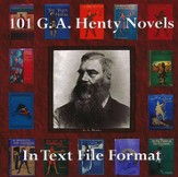 101 G.A. Henty Novels in Text File Format CD-ROM