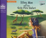 Riley Mae and the Sole Fire Safari, Unabridged MP3-CD