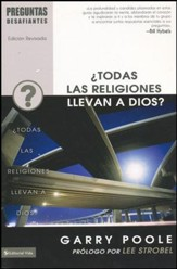 Preguntas Desafiantes: ¿Todas las Religiones Llevan a Dios?   (Tough Questions Series: Don't All Religions Lead to God?)