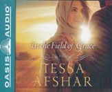 In the Field of Grace - unabridged audiobook on CD