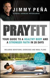 PrayFit: Your Guide to a Healthy Body and a Stronger Faith in 28 Days - Slightly Imperfect