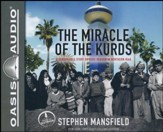 The Miracle of the Kurds: A Remarkable Story of Hope Reborn in Northern Iraq - unabridged audiobook on CD