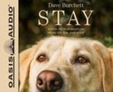 Stay: Lessons My Dogs Taught Me About Life, Loss, and Grace - unabridged audiobook on CD Unabridged