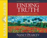 Finding Truth: 5 Principles for Unmasking Atheism, Secularism, and Other God Subsitutes - unabridged CD