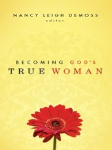 Becoming God's True Woman - eBook