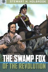 Swamp Fox of the Revolution