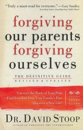 Forgiving Our Parents, Forgiving Ourselves--Revised and Updated Edition with Study Guide