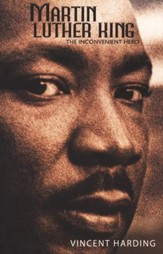 Martin Luther King: The Inconvenient Hero (Revised)