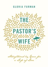 The Pastor's Wife: Strengthened by Grace for a Life of Love - eBook