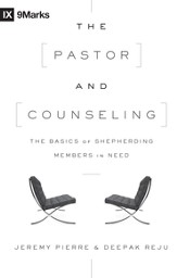 The Pastor and Counseling: The Basics of Shepherding Members in Need - eBook