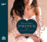 How to Catch a Prince - unabridged audio book on MP3 CD