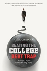 Beating the College Debt Trap: Getting a Degree without Going Broke - eBook