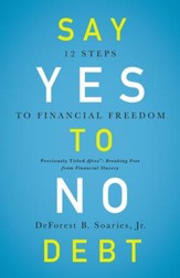 Say Yes to No Debt: 12 Steps to Financial Freedom - eBook