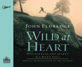 Wild at Heart - unabridged audio book on MP3-CD