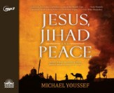 Jesus, Jihad and Peace - unabridged audio book on MP3-CD