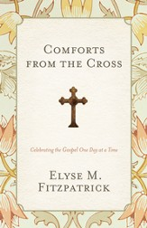 Comforts from the Cross: Celebrating the Gospel One Day at a Time - eBook