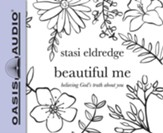 Beautiful Me: Believing God's Truth About You - unabridged audio book on CD