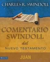 Comentario Swindoll del Nuevo Testamento: Juan  (Swindoll's Insights on John)