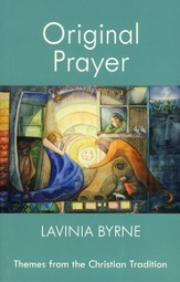 Original Prayer: Themes from the Christian Tradition