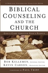 Biblical Counseling and the Church: God's Care Through God's People - eBook