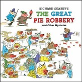Richard Scarry's Great Pie Robbery and Other Mysteries