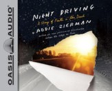Night Driving: A Story of Faith in the Dark - unabridged audio book on CD