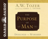 The Purpose of Man: Designed to Worship - unabridged audio book on CD