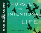 Pursue the Intentional Life - unabridged audio book on CD