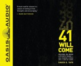 41 Will Come: Holding on When Life Gets Tough Standing Strong until a New Day Dawns - unabridged audio book on CD