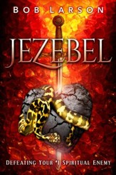 Jezebel: Defeating Your #1 Spiritual Enemy - eBook