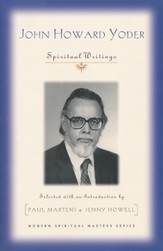 John Howard Yoder: Spiritual Writings