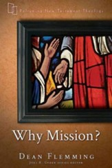 Why Mission? (Reframing New Testament Theology)