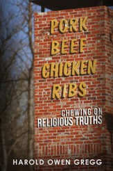 Pork, Beef, Chicken and Ribs: Chewing on Religious Truths - eBook
