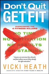 Don't Quit, Get Fit: Overcoming the 4 Fitness Killers